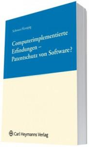 """Schwarz / Kruspig, """"Computerimplementierte Erfindungen – Patentschutz von Software?"""""""